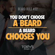 you dont choose the beard