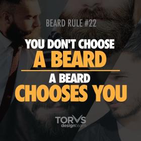 you dont choose the beard